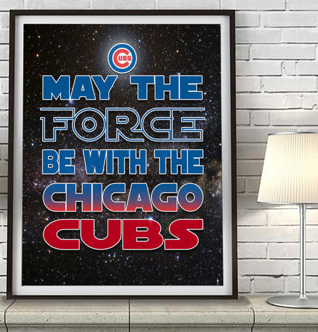 "Chicago Cubs ""May the Force Be With You"" Art Print Poster Gift"