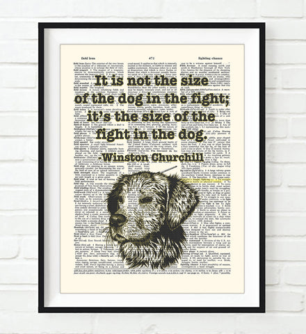 It is not the Size of the Dog in the fight; It's the Size of the Fight in the Dog - Winston Churchill Quote - Dictionary Art Print