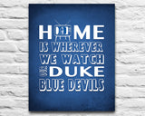 "Duke Blue Devils Personalized ""Home is"" Art Print Poster Gift"