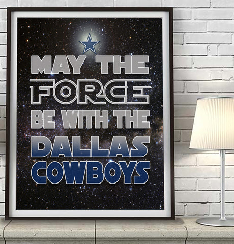 "Dallas Cowboys ""May the Force Be With You"" Art Print Poster Gift"