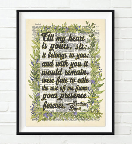 All My Heart is yours, Sir: It Belongs to You - Charlotte Bronte Quote - Dictionary Art Print