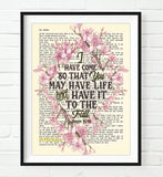 I have come that you may have life - John 10:10 - Bible Verse Page Floral Art Print