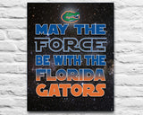 "Florida Gators ""May the Force Be With You"" Art Print Poster Gift"