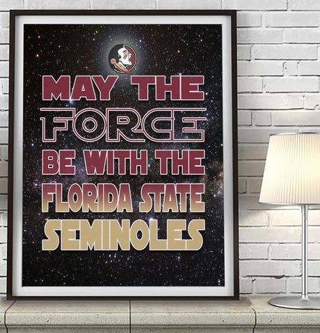 "Florida State Seminoles ""May the Force Be With You"" Art Print Poster Gift"