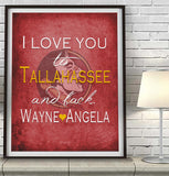 "Florida State Seminoles ""I Love You to Tallahassee and Back"" Art Print Poster Gift"