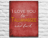 Florida State Seminoles inspired I Love you to Tallahassee and back parody ART PRINT, Sports Wall Decor, man cave gift for him, Unframed