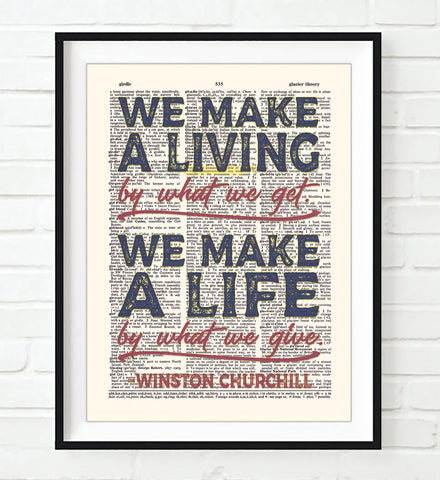 We Make A Life By What We Give - Winston Churchill Quote - Dictionary Art Print