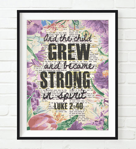 And the Child Grew and Became Strong in Spirit - Luke 2:40 Bible Verse Page Christian Art Print