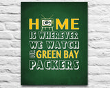 "Green Bay Packers Personalized ""Home is"" Art Print Poster Gift"