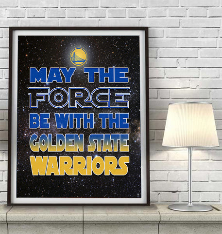 "Golden State Warriors ""May the Force Be With You"" Art Print Poster Gift"