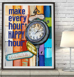 Make every hour happy hour- Danny Phillips Fine Art Print