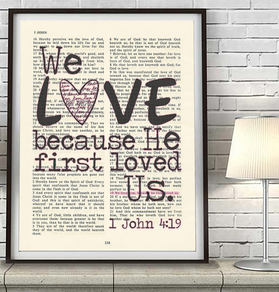 We Love Because He First Loved Us 1 John 4 19 Bible Art