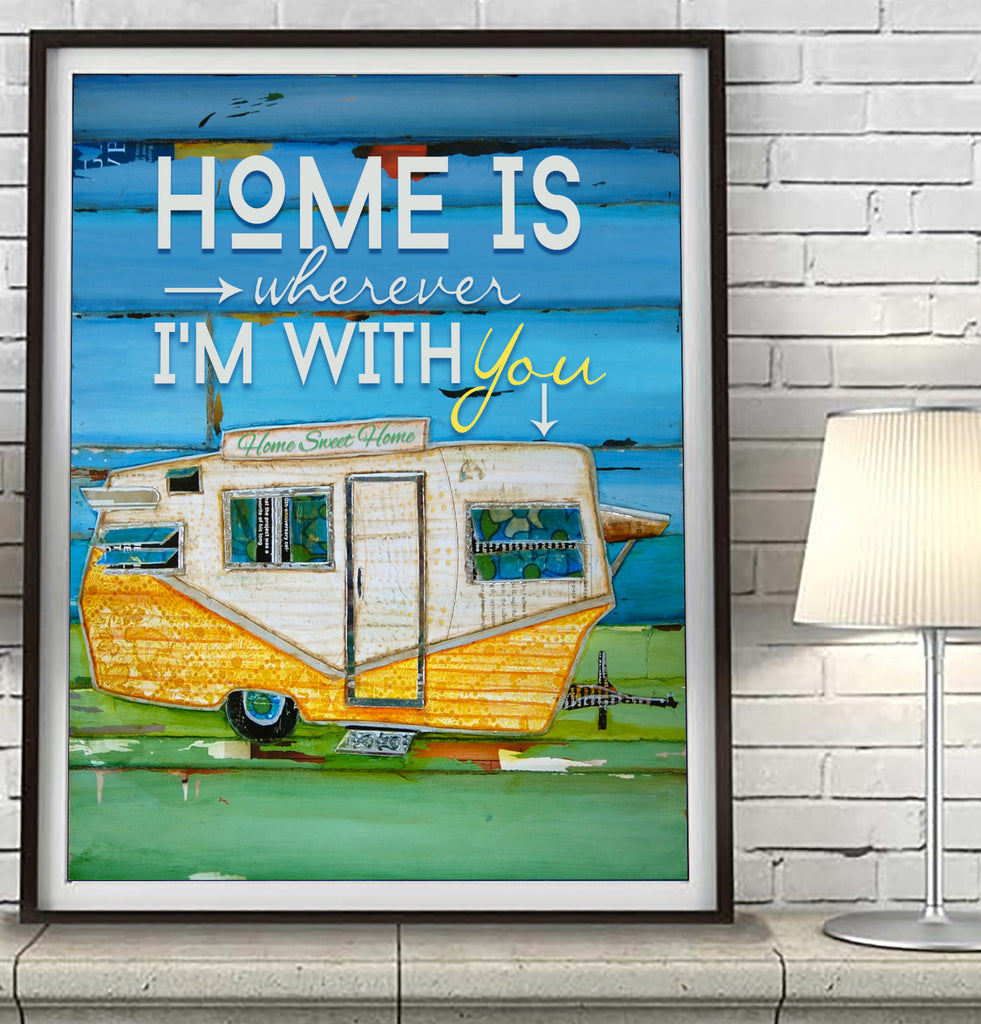 Home is Wherever I'm with You - Danny Phillips Fine Art Print, Shasta RV Trailer Camper, UNFRAMED, All Sizes
