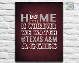 "Texas A&M Aggies Personalized Customized Art Print- ""Home Is"" Parody- Retro, Vintage-  Unframed Print"