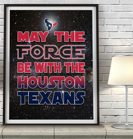 "Houston Texans ""May the Force Be With You"" Art Print Poster Gift"