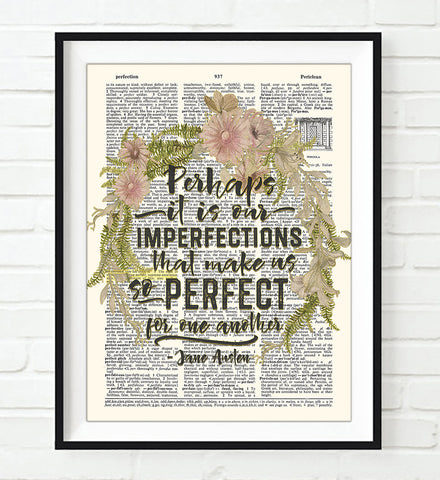 Perhaps It Is Our Imperfections That Make Us So Perfect - Jane Austen Quote - Dictionary Art Print