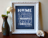 "Indianapolis Colts Personalized ""Home is"" Art Print Poster Gift"