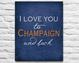 "Illinois Fighting Illini inspired & personalized ""I Love You to Champaign and Back""parody ART PRINT - Unframed"