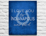 "Indianapolis Colts inspired personalized ""I Love You to Indianapolis and Back"" ART PRINT parody - Unframed"
