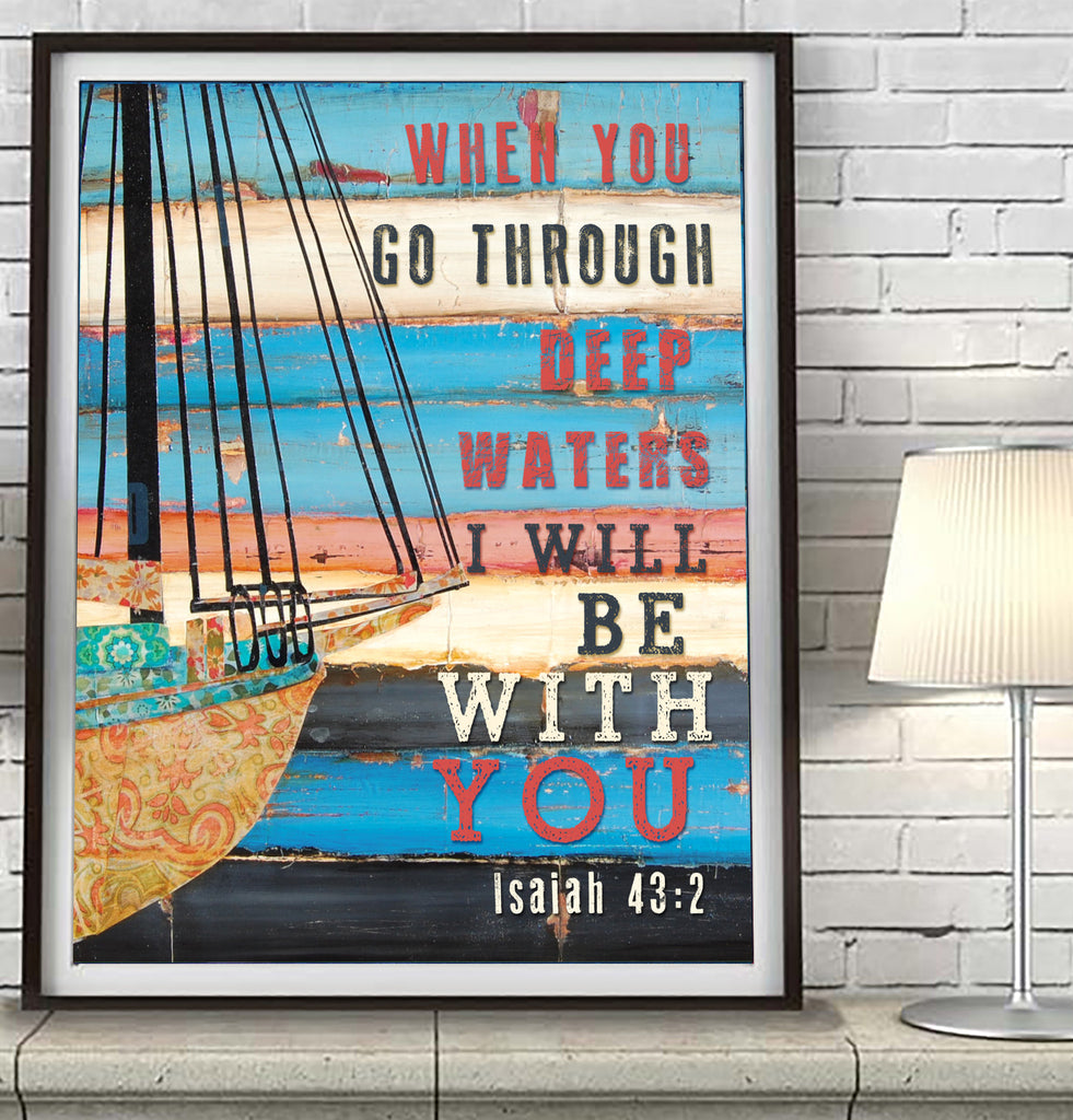 When You Go Through Deep Waters-Isaiah 43:2 Danny Phillips Art Print