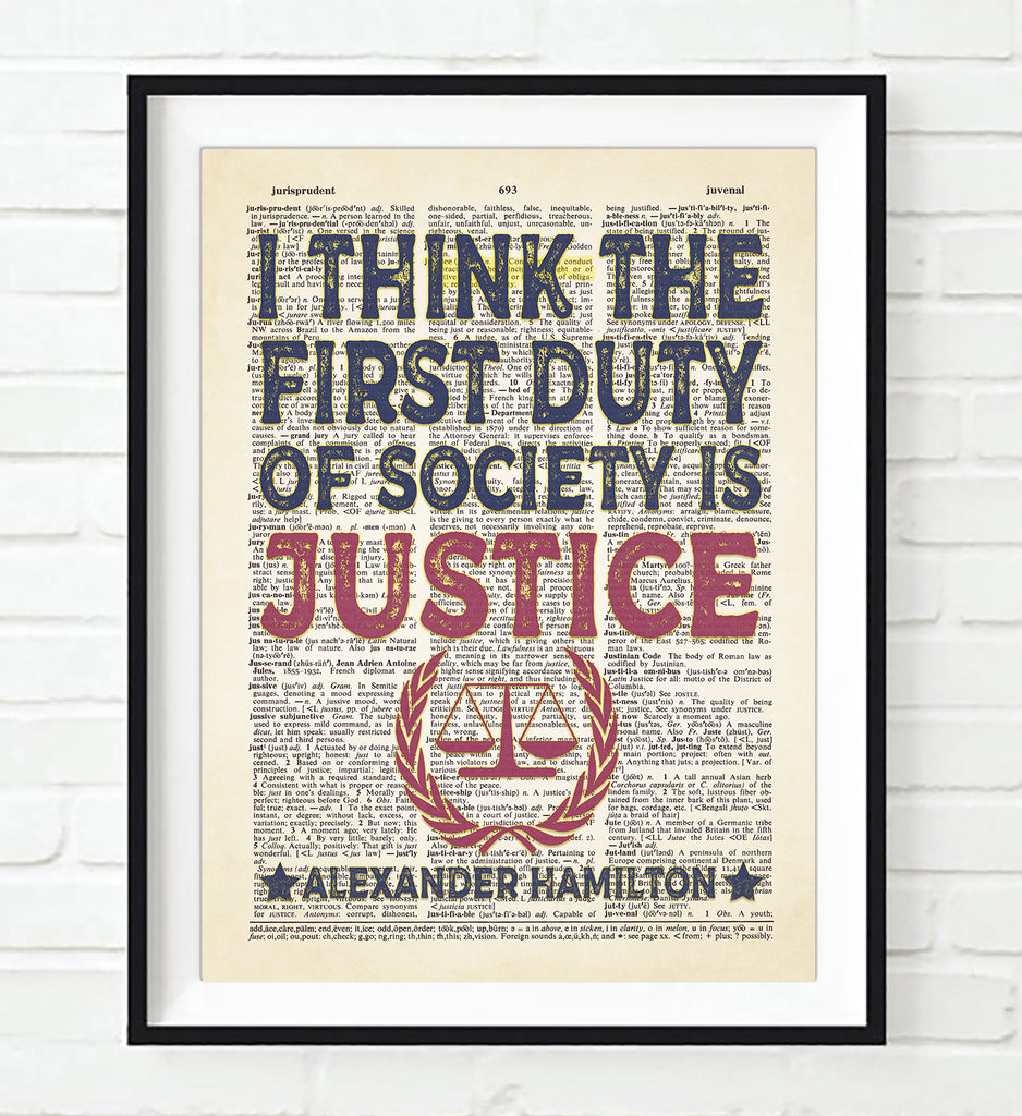 I Think the First Duty of Society is Justice - Alexander Hamilton Quote - Dictionary Art Print