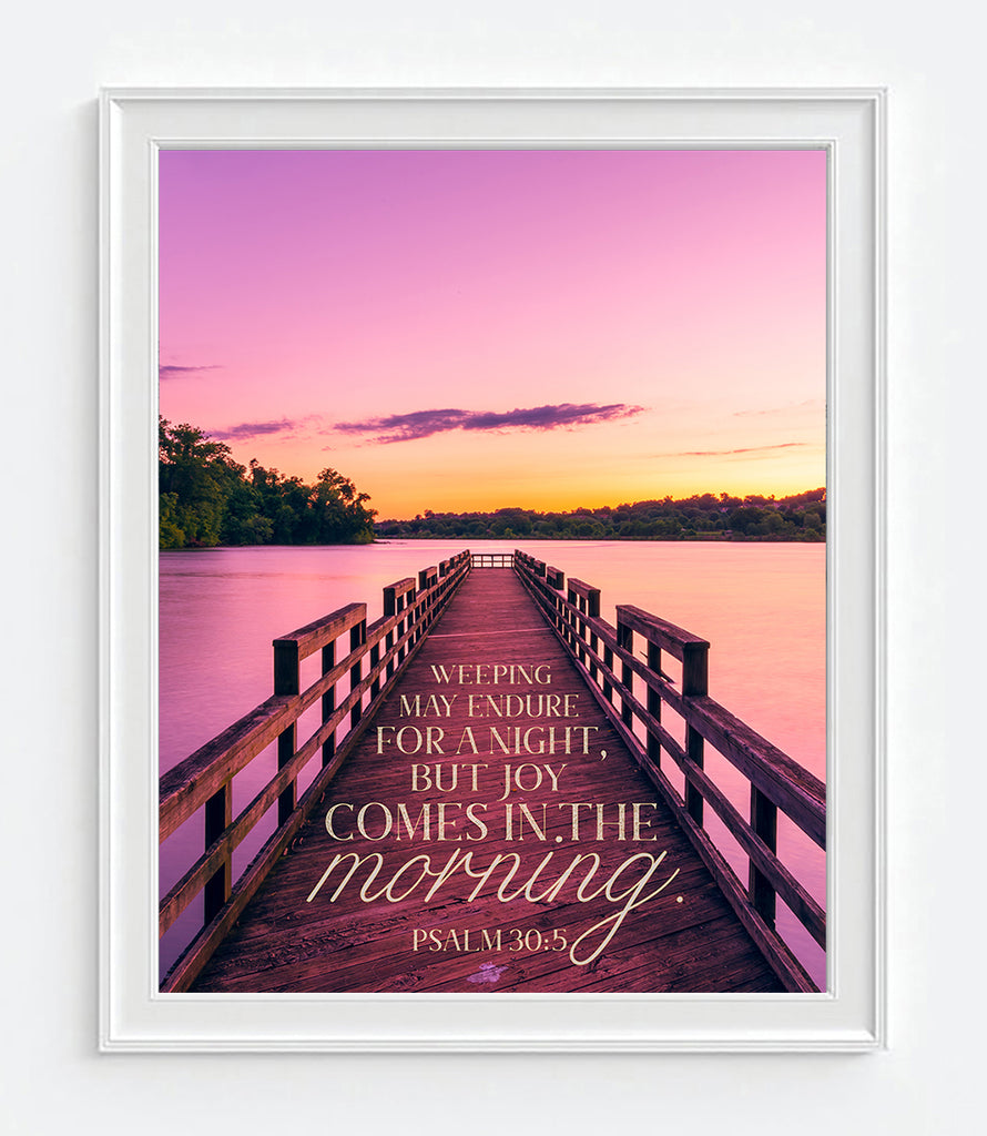 Joy Comes in the Morning - Psalm 30:5 Bible Verse Photography Print