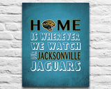 "Jacksonville Jaguars Personalized ""Home is"" Art Print Poster Gift"