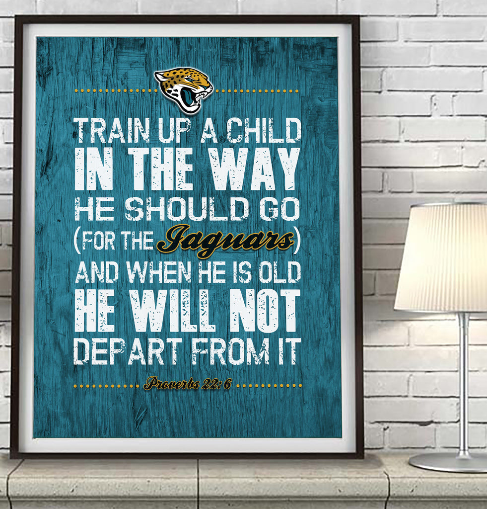 "Jacksonville Jaguars ""Train Up A Child"" Art Print Poster Gift"