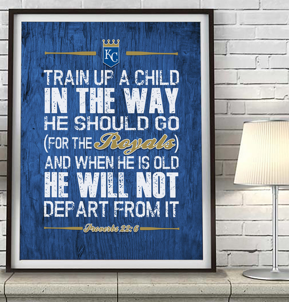 "Kansas City Royals""Train Up A Child"" Art Print Poster Gift"