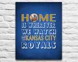 "Kansas City Royals Baseball Inspired Personalized & Customized ART PRINT- ""Home Is"" Parody Retro Unframed Print"