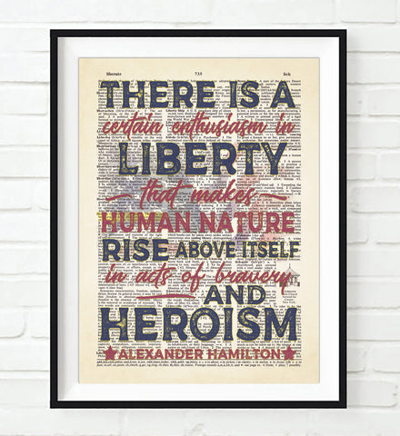 There is a Certain Enthusiasm in Liberty...- Alexander Hamilton Quote - Dictionary Art Print