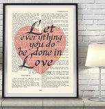 Let everything you do be done in Love-1 Corinthians 16:14 Bible Page ART PRINT