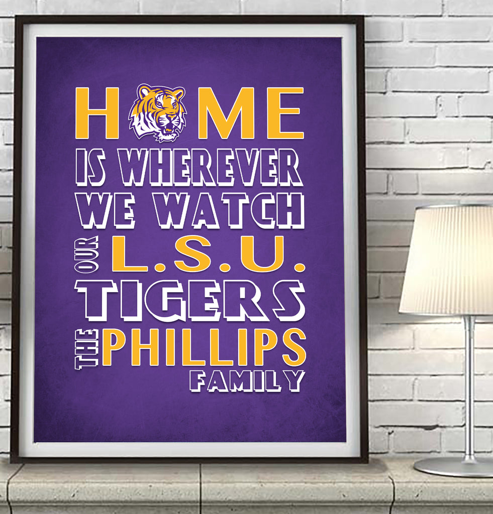 "Louisiana State LSU Tigers Personalized ""Home is"" Art Print Poster Gift"