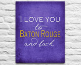 "LSU Tigers inspired personalized ""I Love You to Baton Rouge and Back"" ART PRINT parody - Unframed"