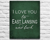 "Michigan State Spartans inspired personalized ""I Love You to East Lansing and Back"" ART PRINT parody - Unframed"