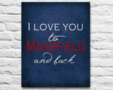 "Uconn Huskies inspired personalized ""I Love You to Mansfield and Back"" ART PRINT parody - Unframed"