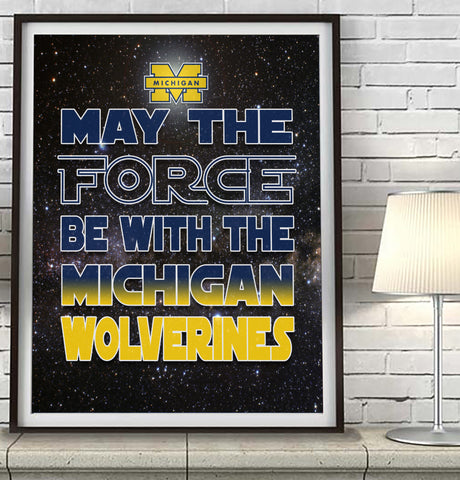 "Michigan Wolverines ""May the Force Be With You"" Art Print Poster Gift"