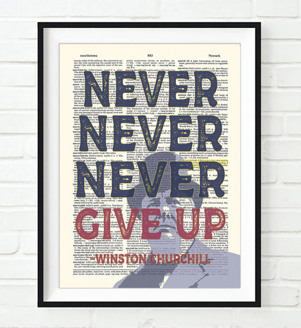 Never Never Never Give Up - Winston Churchill Quote - Dictionary Art Print