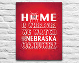"Nebraska Cornhuskers Personalized ""Home is"" Art Print Poster Gift"