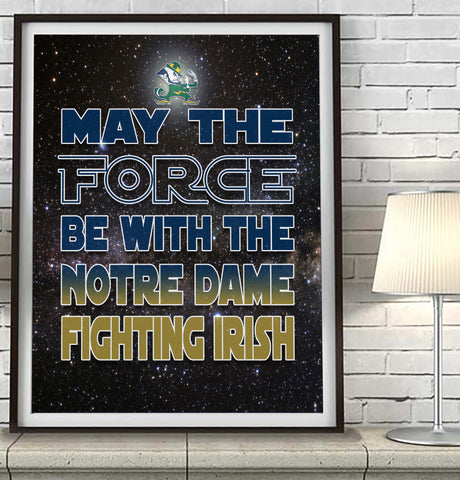 "Notre Dame Fighting Irish ""May the Force Be With You"" Art Print Poster Gift"