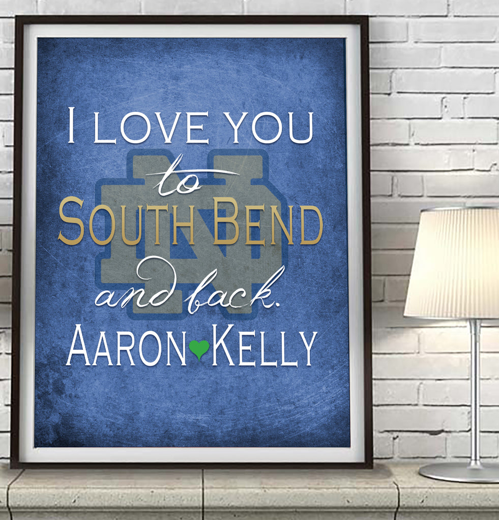 Notre Dame Fighting Irish -I Love You to South Bend and Back-Art Print Poster Gift