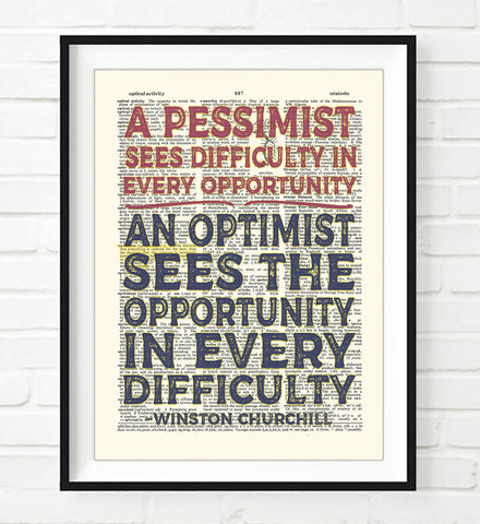 An Optimist Sees the Opportunity in Every Difficulty - Winston Churchill Quote - Dictionary Art Print