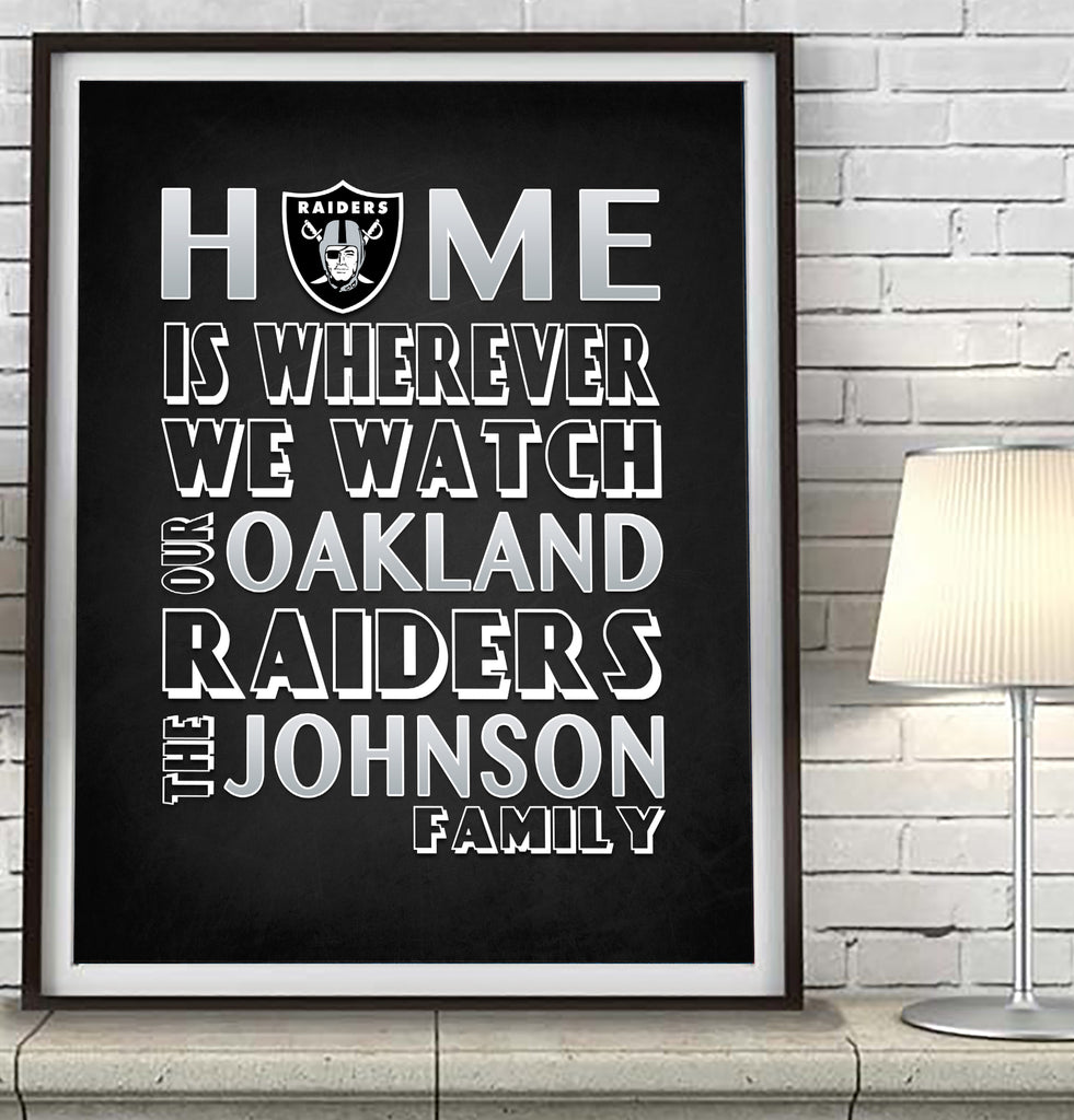 "Oakland Raiders football Personalized ""Home is"" Art Print Poster Gift"