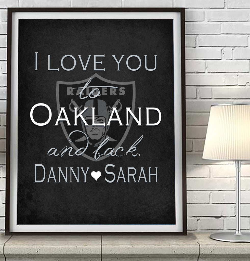 Oakland Raiders-I Love You to Oakland and Back-Art Print Poster Gift