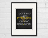 "Pittsburgh Steelers Pirates Penguins inspired personalized ""I Love You to Pittsburgh and Back"" ART PRINT parody - Unframed"