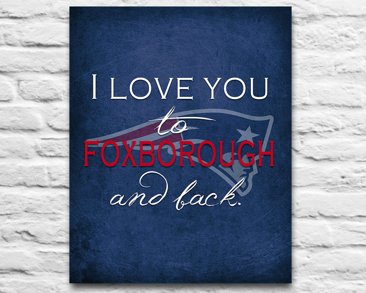 New England Patriots Quot I Love You To Foxborough And Back