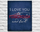 "New England Patriots ""I Love You to Foxborough and Back"" Art Print Poster Gift"
