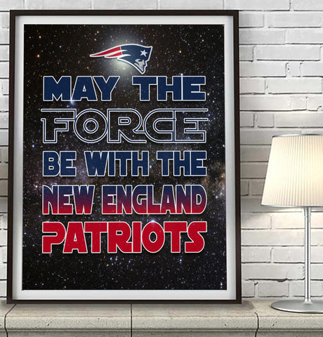 "New England Patriots ""May the Force Be With You"" Art Print Poster Gift"
