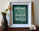"Philadelphia Eagles Personalized ""Home is"" Art Print Poster Gift"