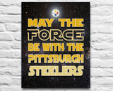 "Pittsburgh Steelers ""May the Force Be With You"" Art Print Poster Gift"